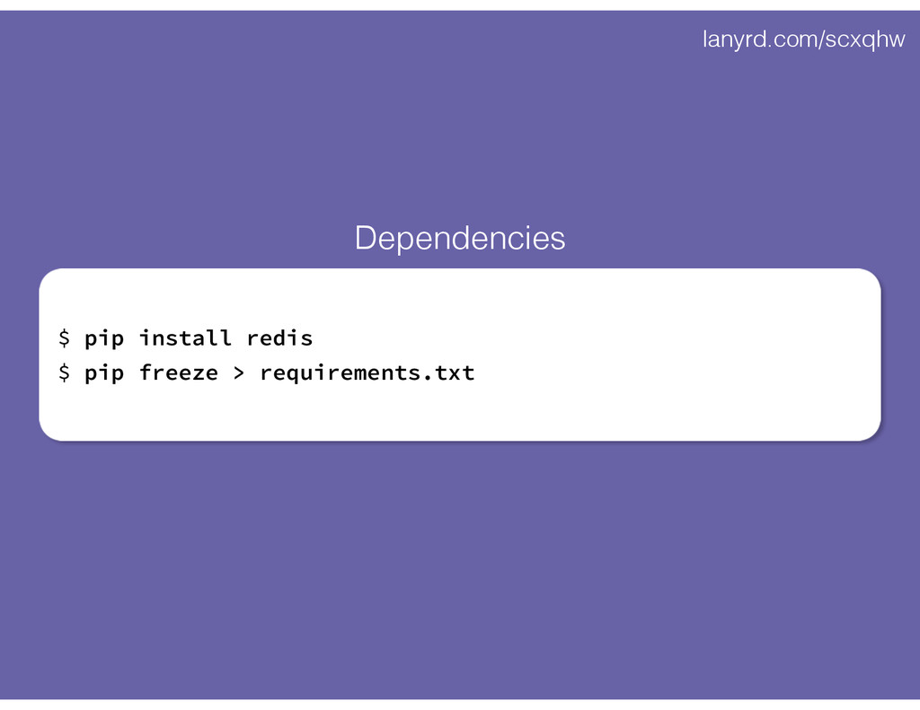 lanyrd.com/scxqhw $ pip install redis $ pip fre...