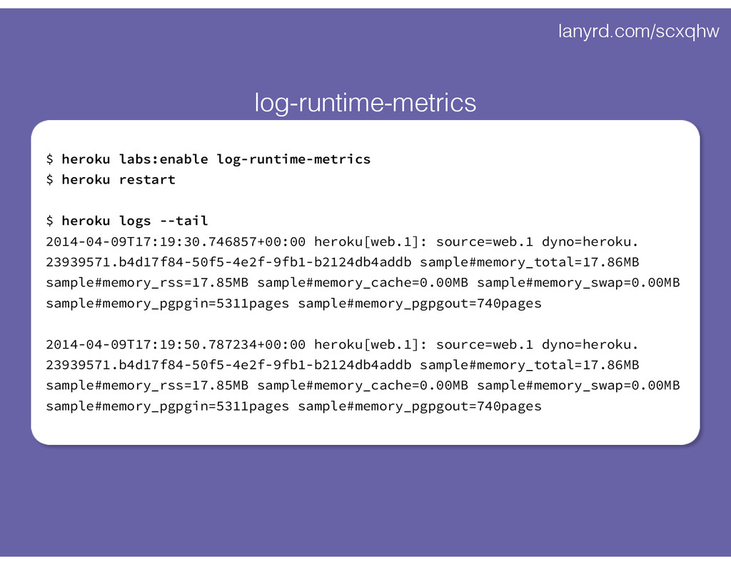 lanyrd.com/scxqhw $ heroku labs:enable log-runt...
