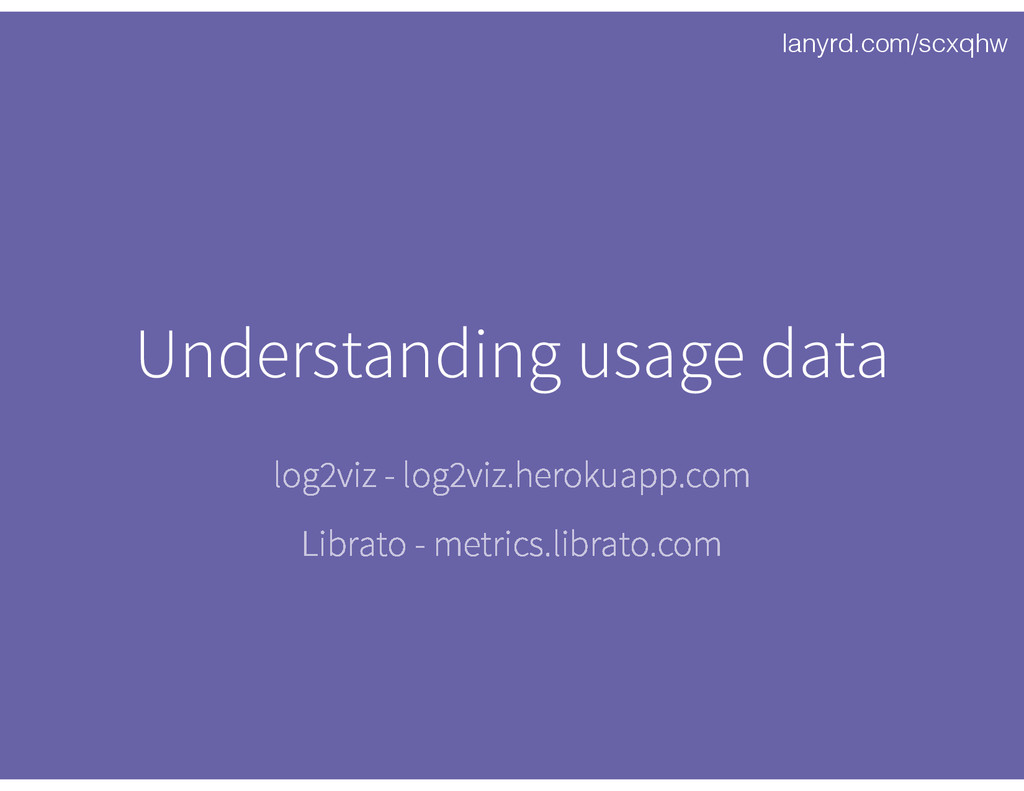 lanyrd.com/scxqhw Understanding usage data log2...
