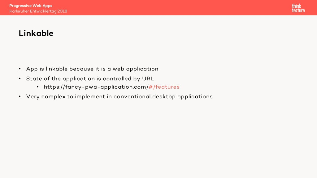 • App is linkable because it is a web applicati...