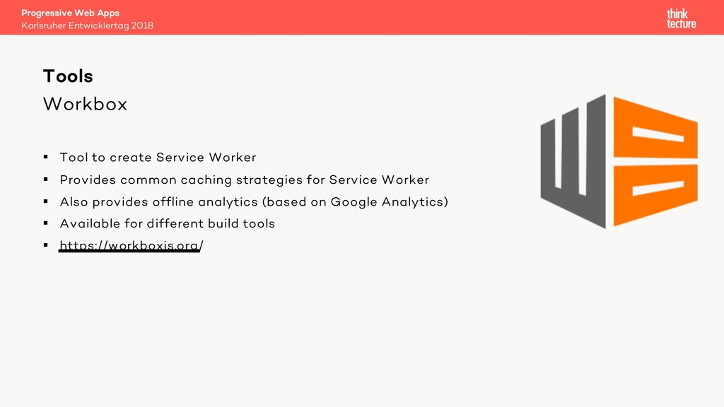Workbox § Tool to create Service Worker § Provi...
