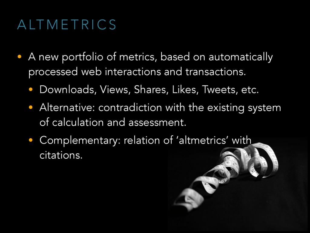 A LT M E T R I C S • A new portfolio of metrics...