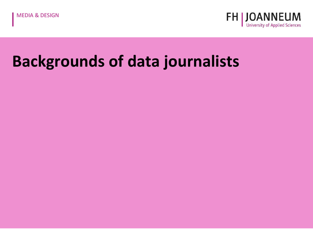 MEDIA & DESIGN Backgrounds of data journalists