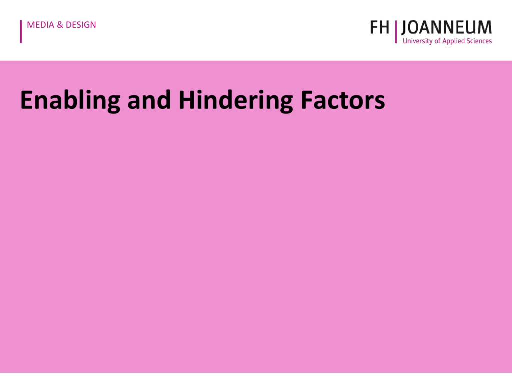 MEDIA & DESIGN Enabling and Hindering Factors
