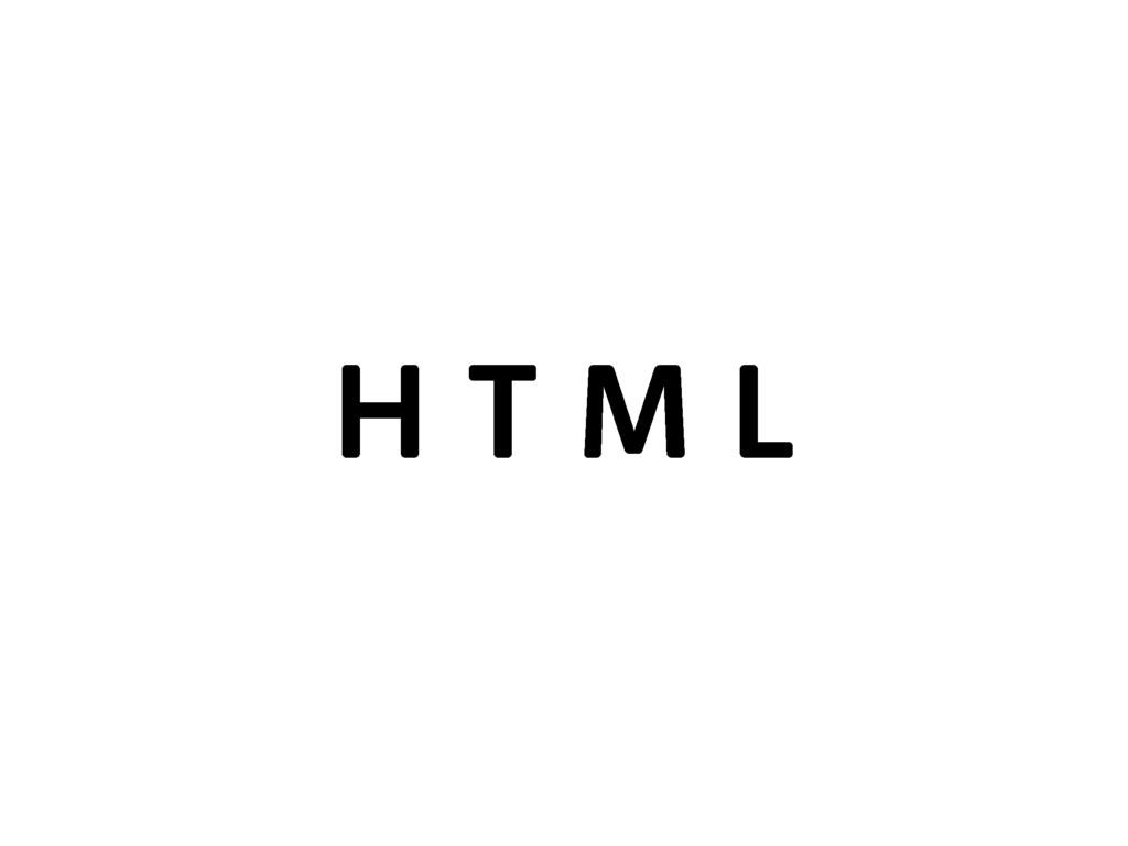 H T M L
