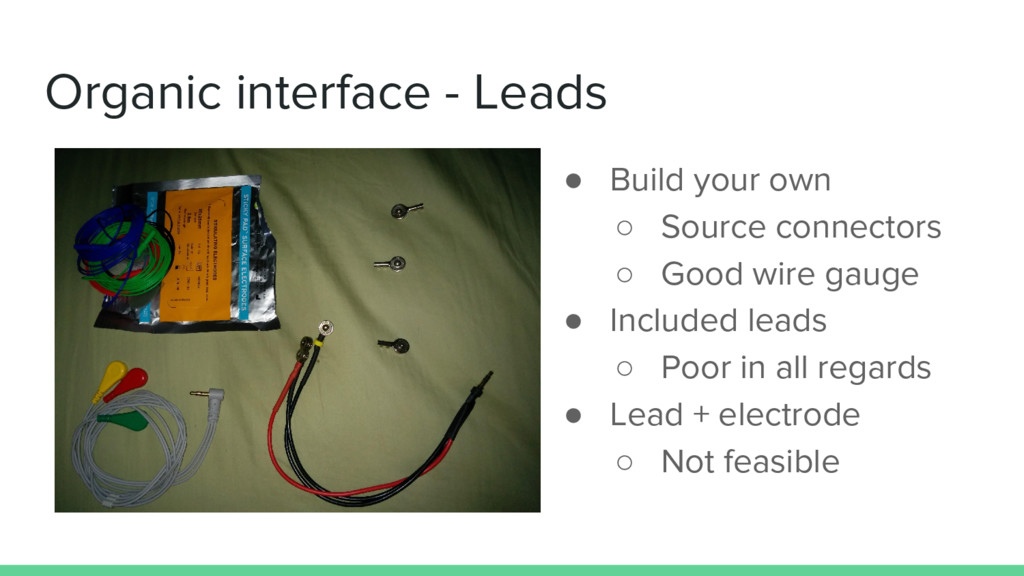 Organic interface - Leads ● Build your own ○ So...
