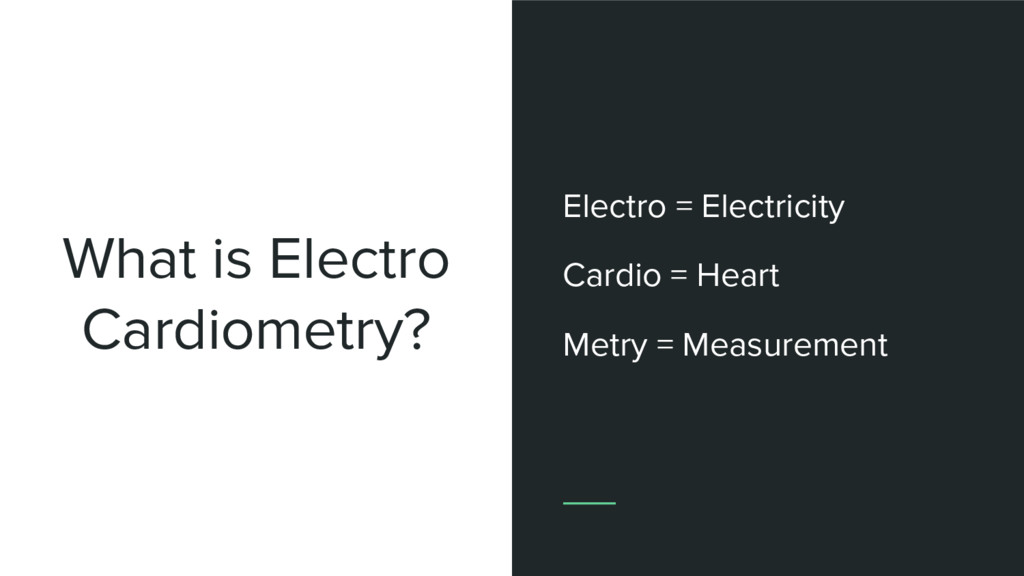 What is Electro Cardiometry? Electro = Electric...