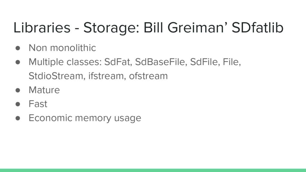 Libraries - Storage: Bill Greiman' SDfatlib ● N...