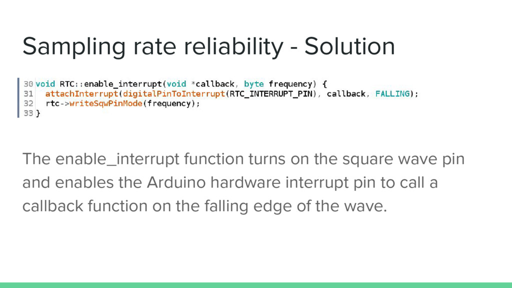 Sampling rate reliability - Solution The enable...