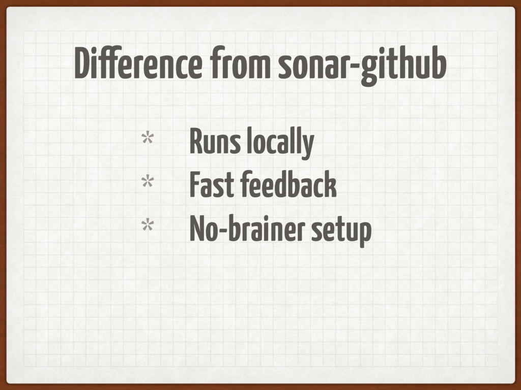 Difference from sonar-github * Runs locally * F...