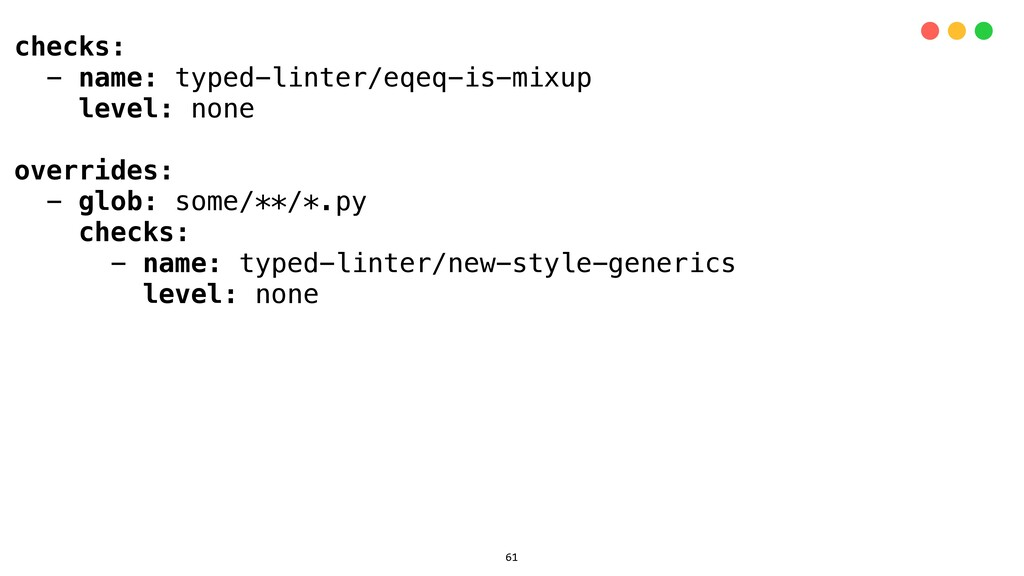 checks: - name: typed-linter/eqeq-is-mixup leve...