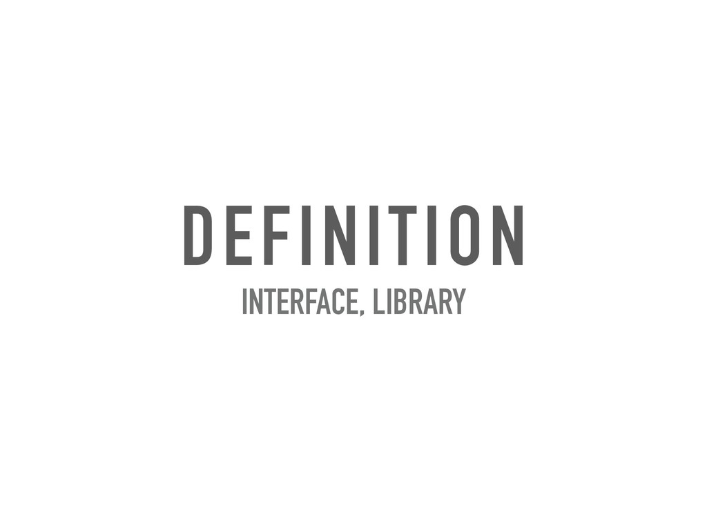 DEFINITION INTERFACE, LIBRARY