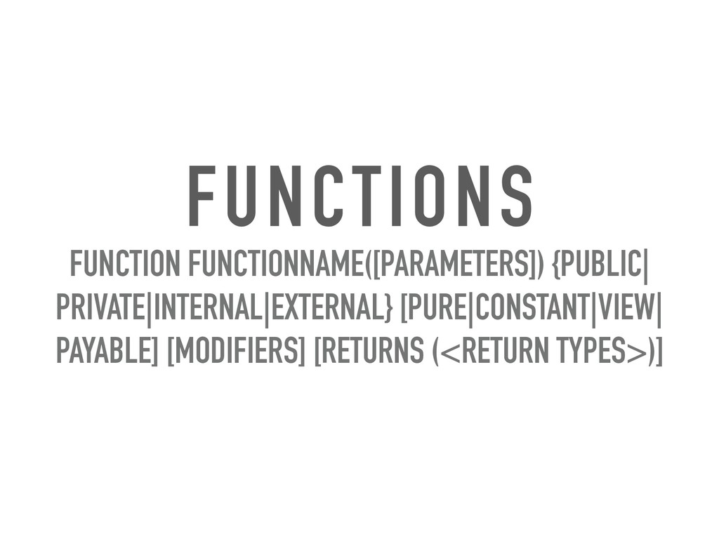 FUNCTIONS FUNCTION FUNCTIONNAME([PARAMETERS]) {...