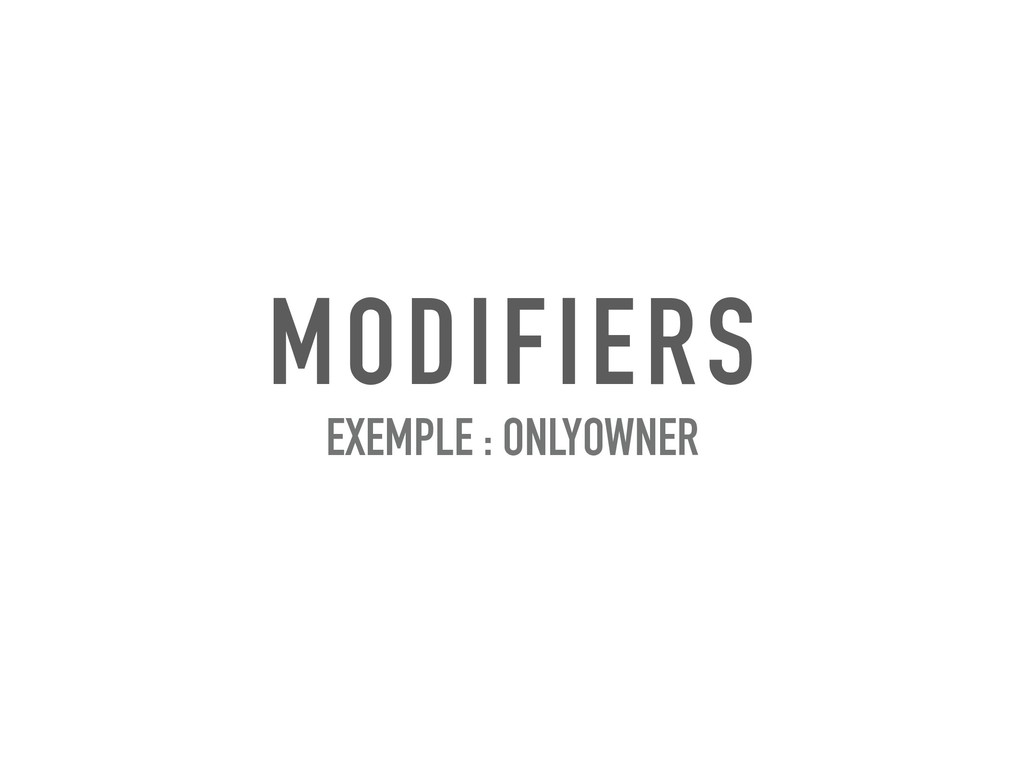 MODIFIERS EXEMPLE : ONLYOWNER
