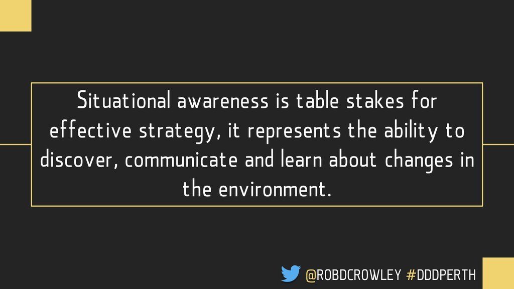 Situational awareness is table stakes for effec...