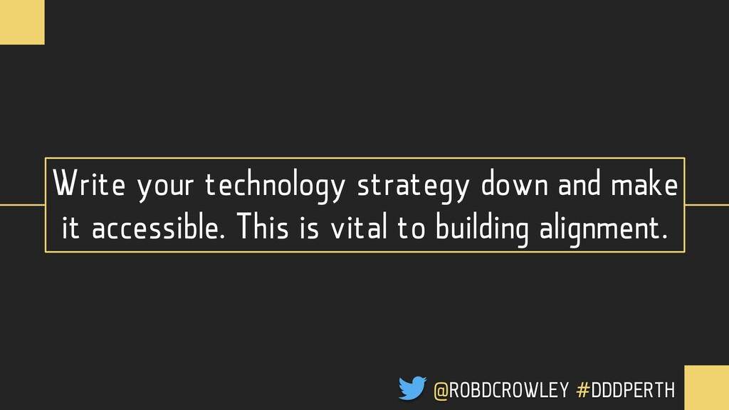 Write your technology strategy down and make it...