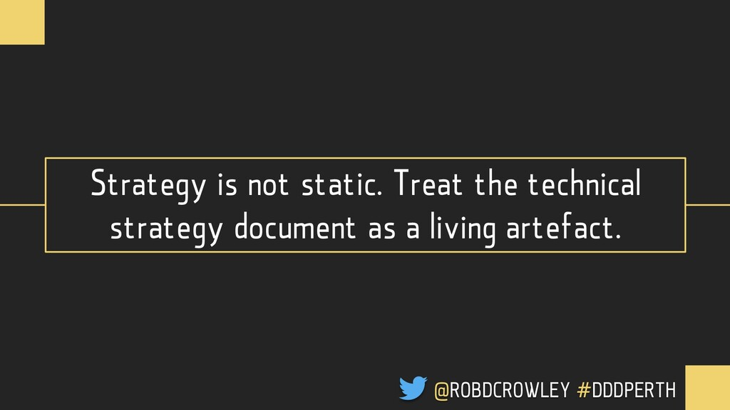 Strategy is not static. Treat the technical str...