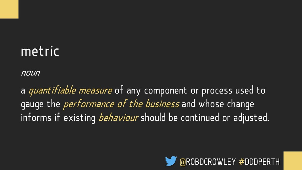A metric is a quantifiable measure of any compo...