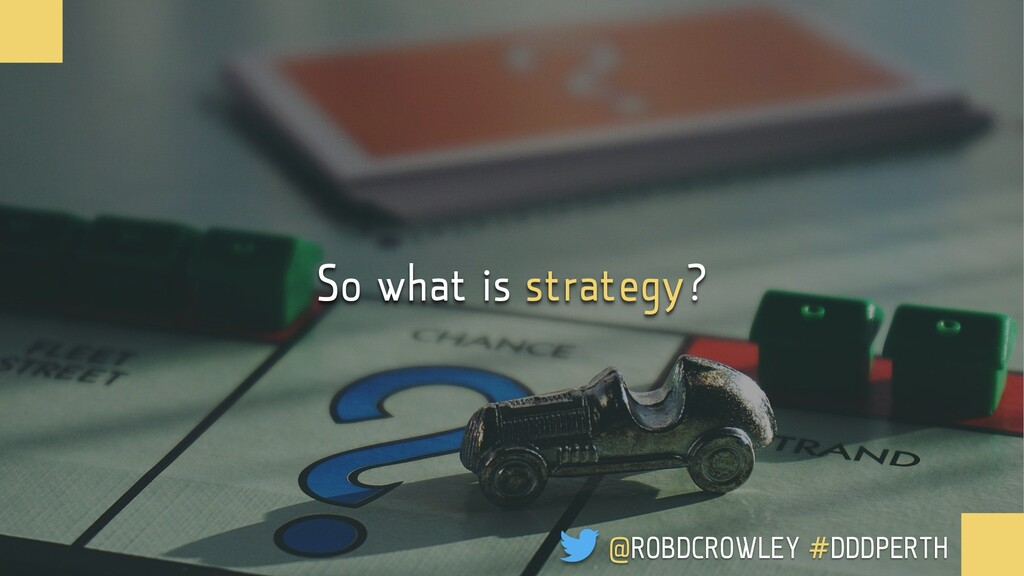 So what is strategy? @ROBDCROWLEY #CONFOO