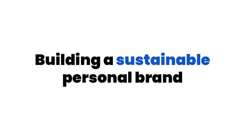 Building a sustainable personal brand