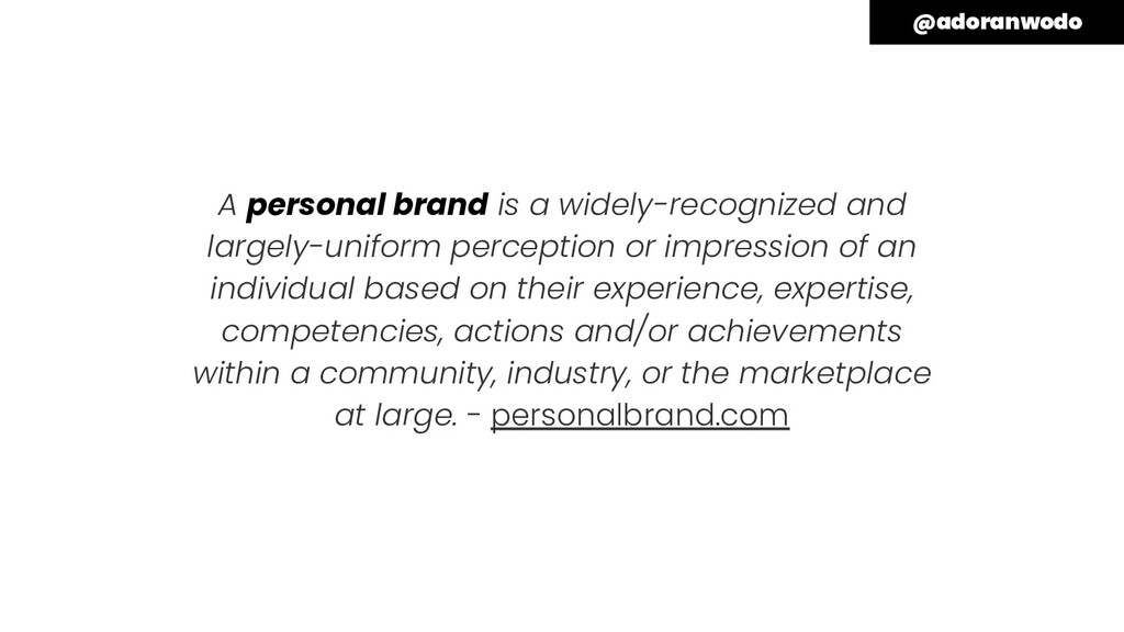 A personal brand is a widely-recognized and lar...