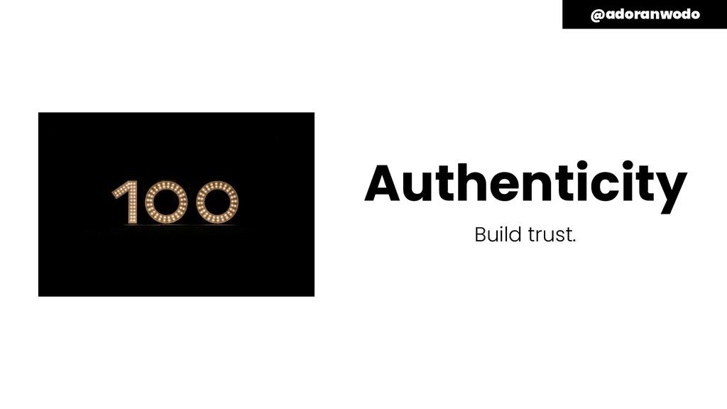 Authenticity Build trust. @adoranwodo