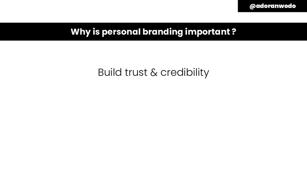 Build trust & credibility Increase your perceiv...