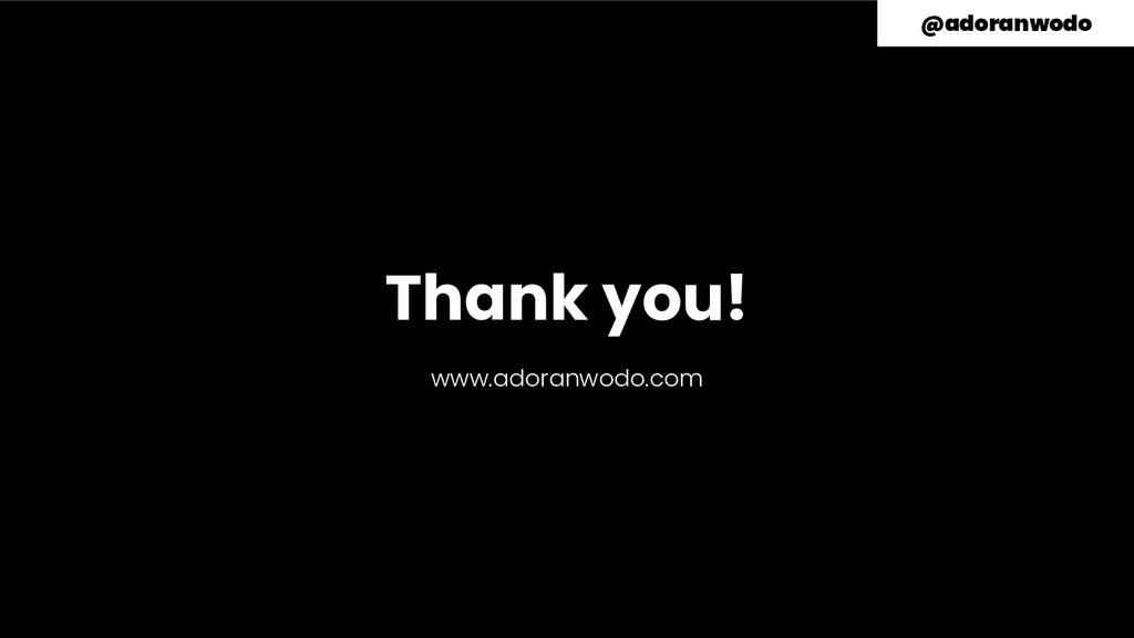 Thank you! www.adoranwodo.com @adoranwodo