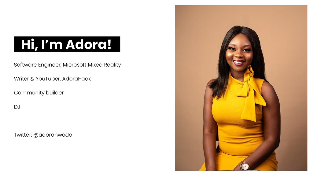 Hi, I'm Adora! .. Software Engineer, Microsoft ...
