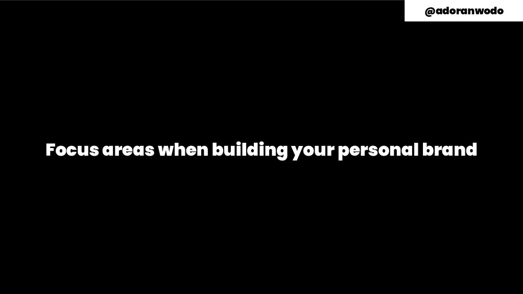 Focus areas when building your personal brand @...