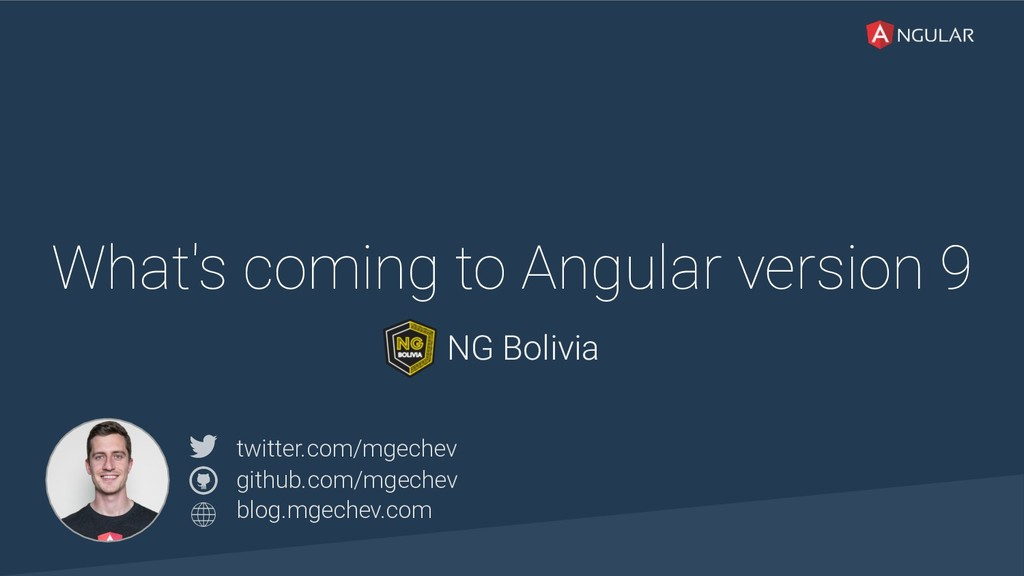 @yourtwitter What's coming to Angular version 9...