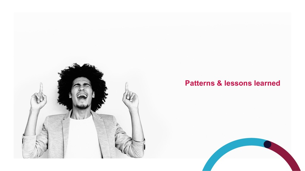 Patterns & lessons learned