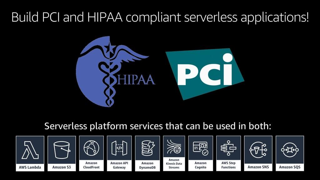 Build PCI and HIPAA compliant serverless applic...