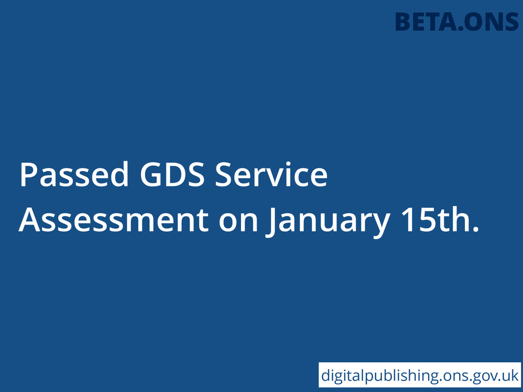 Passed GDS Service Assessment on January 15th. ...
