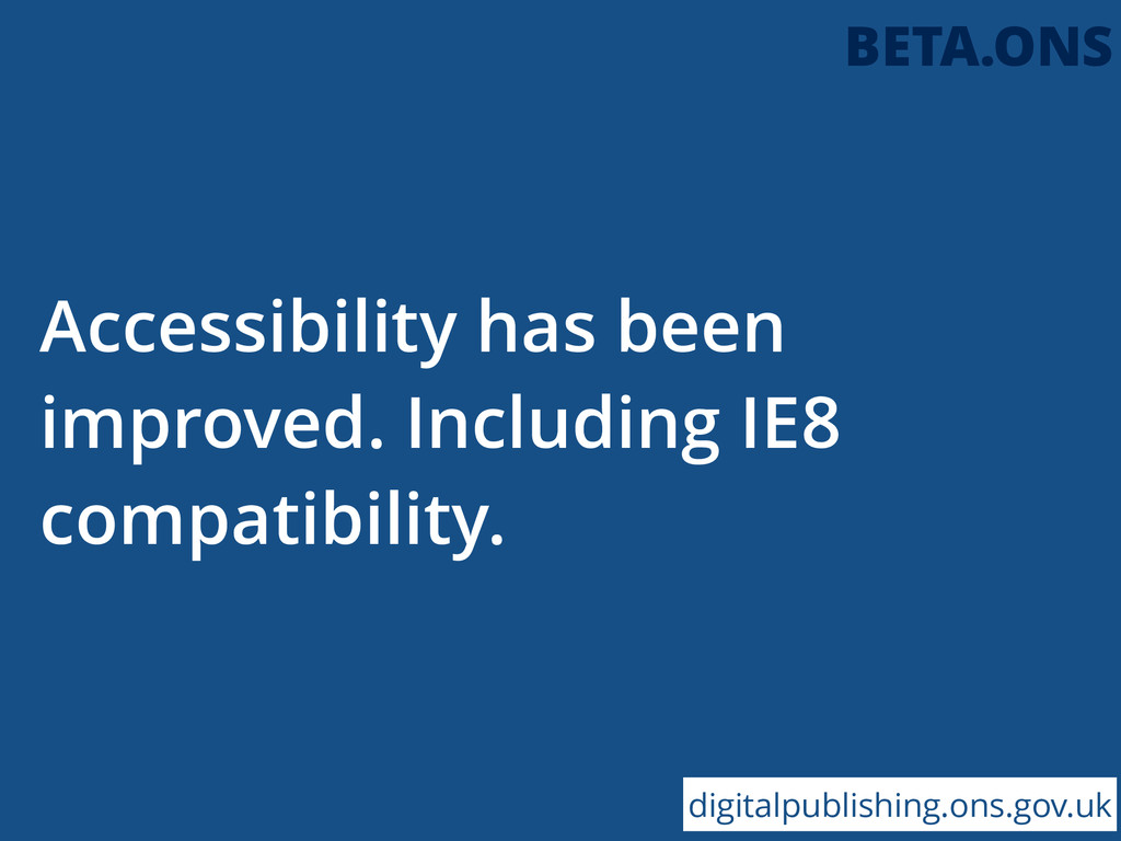 Accessibility has been improved. Including IE8 ...