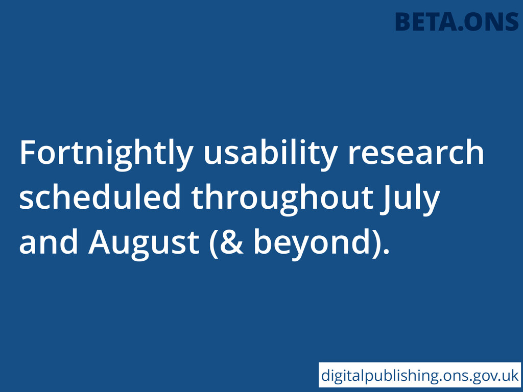 Fortnightly usability research scheduled throug...
