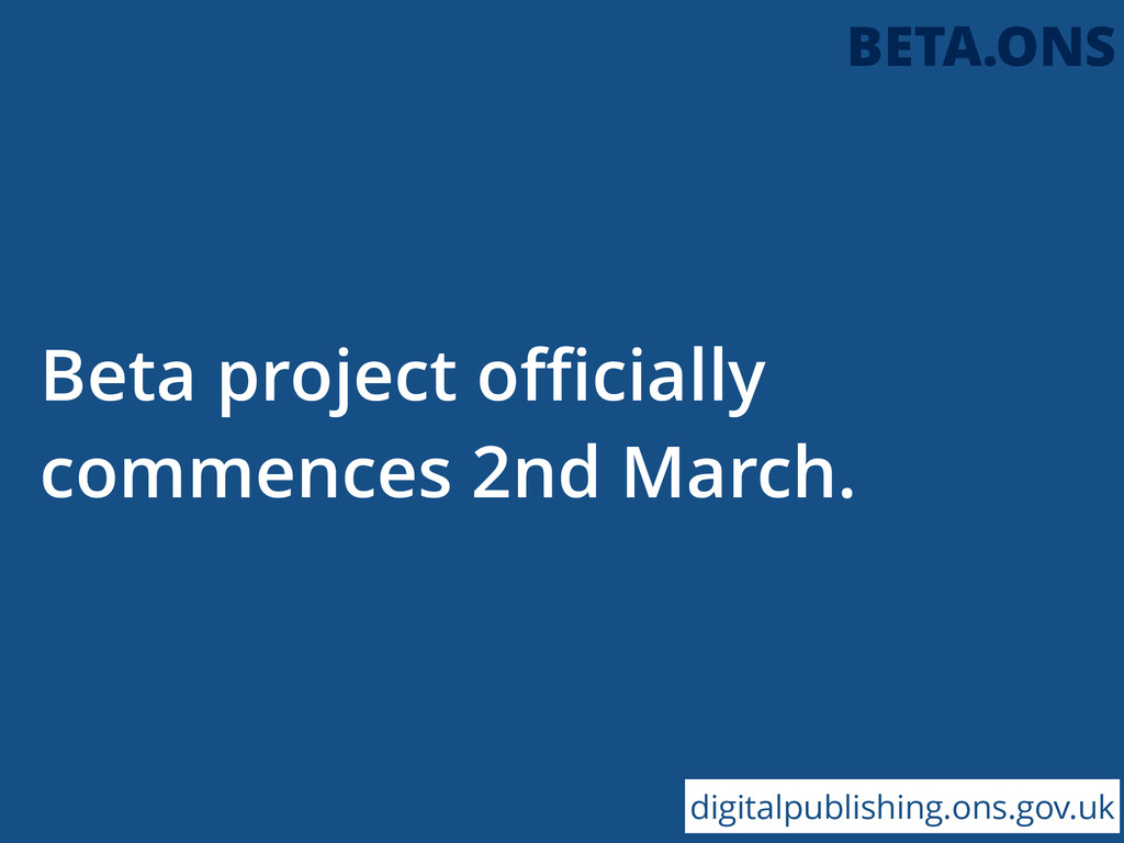 Beta project officially commences 2nd March. digi...