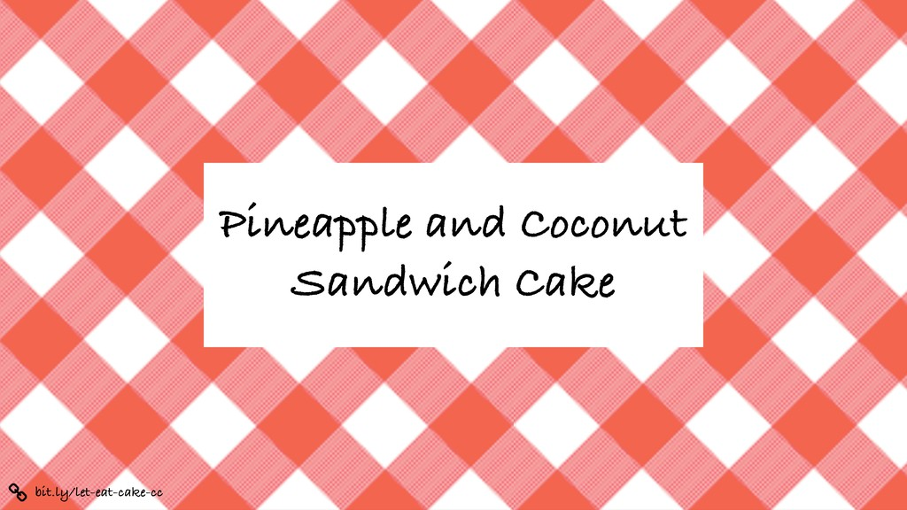 bit.ly/let-eat-cake-cc Pineapple and Coconut Sa...