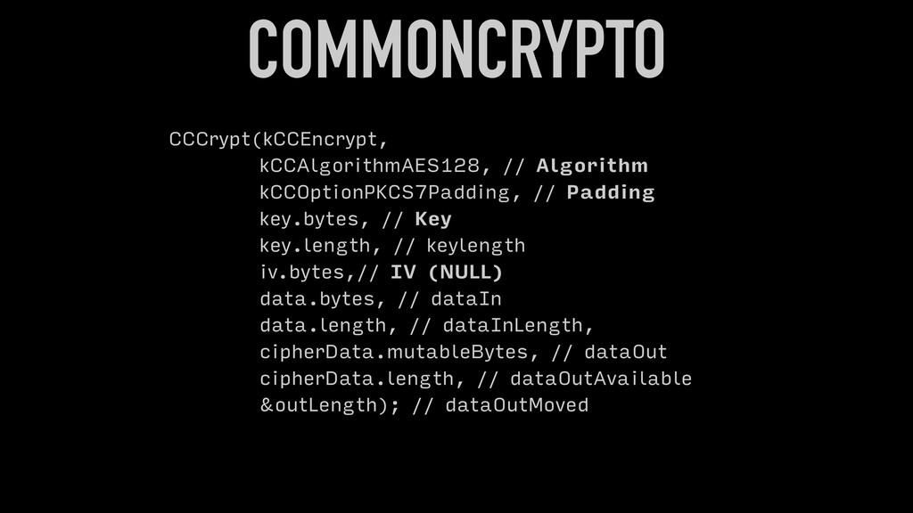 CCCrypt(kCCEncrypt, kCCAlgorithmAES128, // Algo...