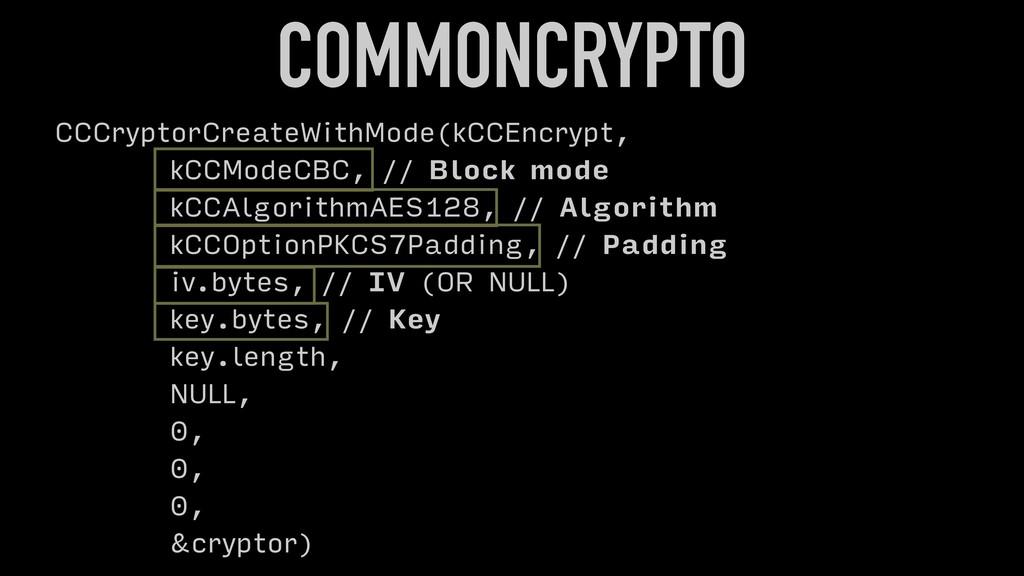 CCCryptorCreateWithMode(kCCEncrypt, kCCModeCBC,...