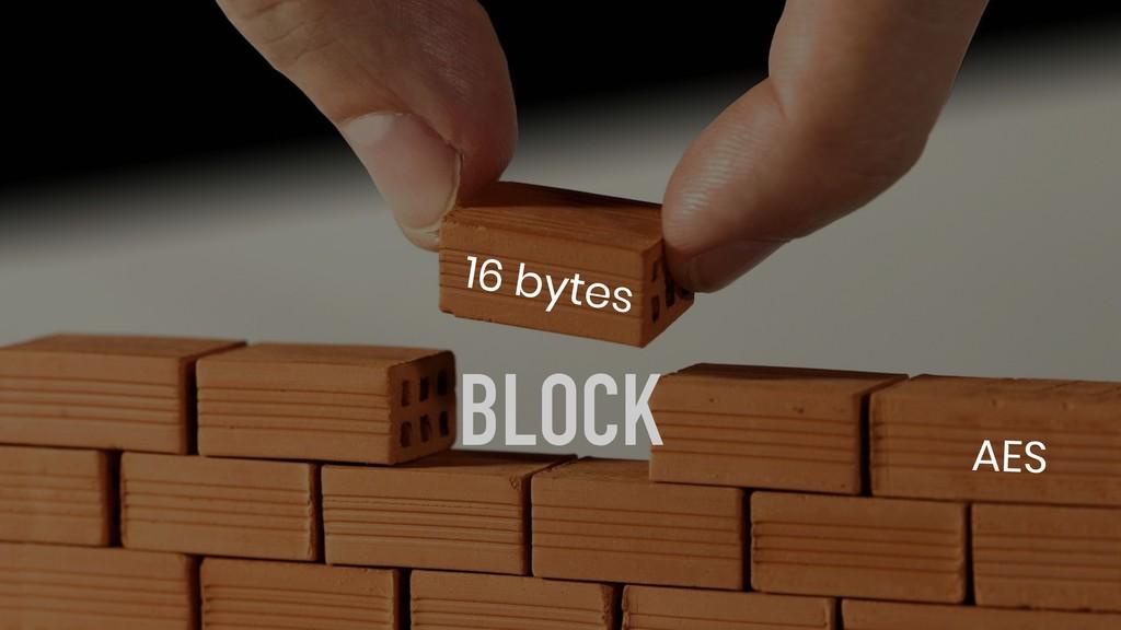 BLOCK 16 bytes AES