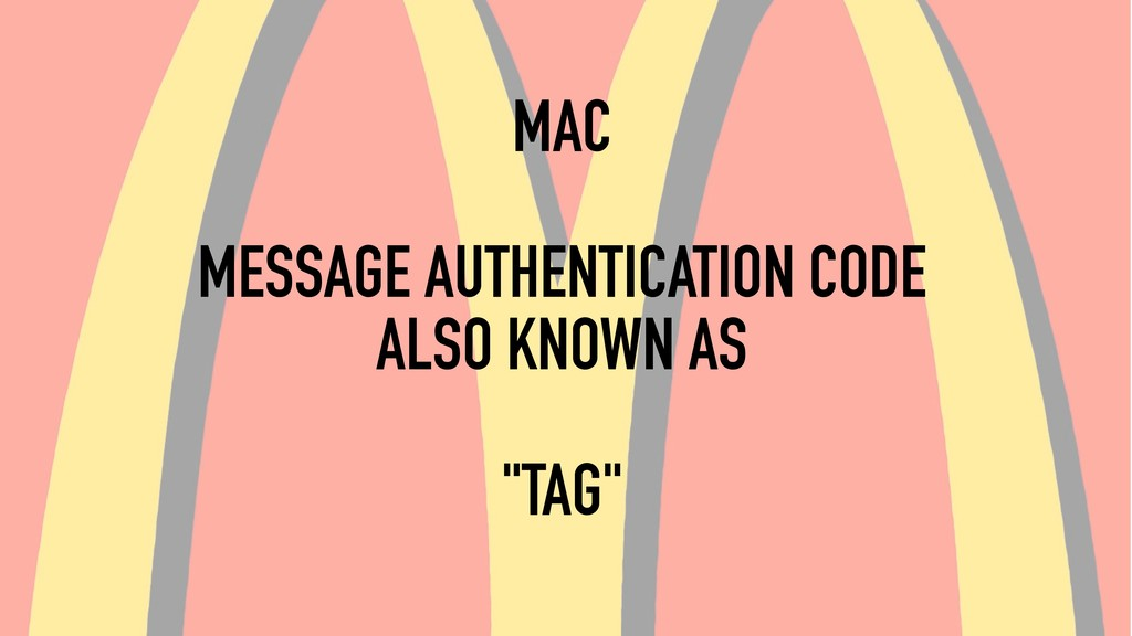 "MAC MESSAGE AUTHENTICATION CODE ALSO KNOWN AS ""..."