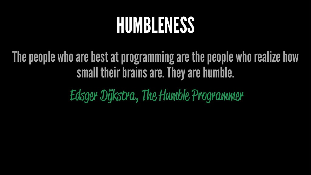 HUMBLENESS The people who are best at programmi...