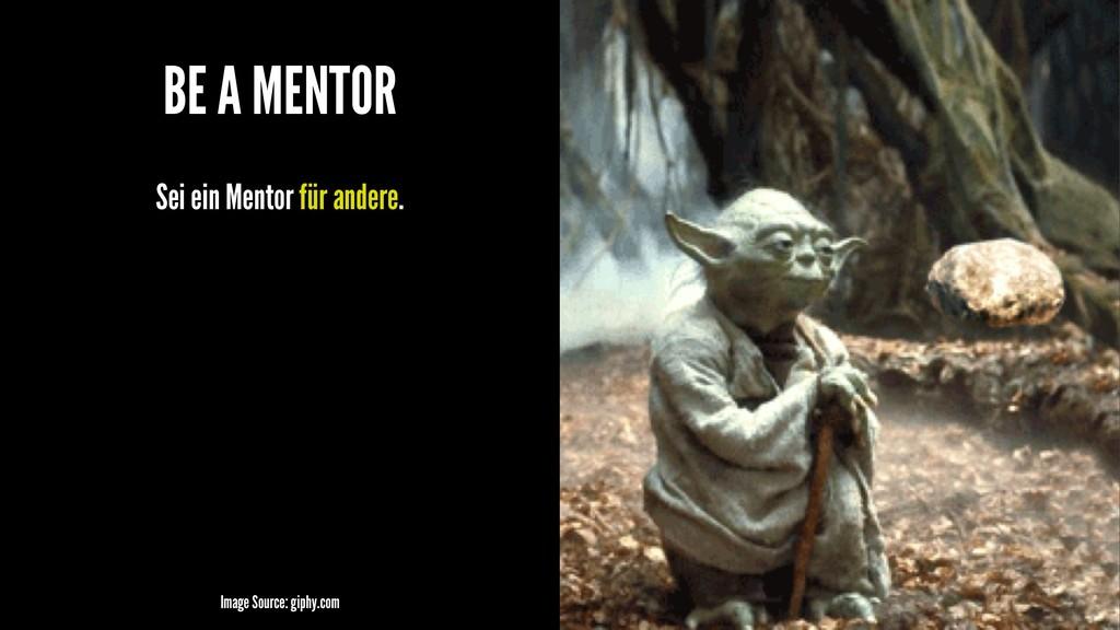 BE A MENTOR Sei ein Mentor für andere. Image So...