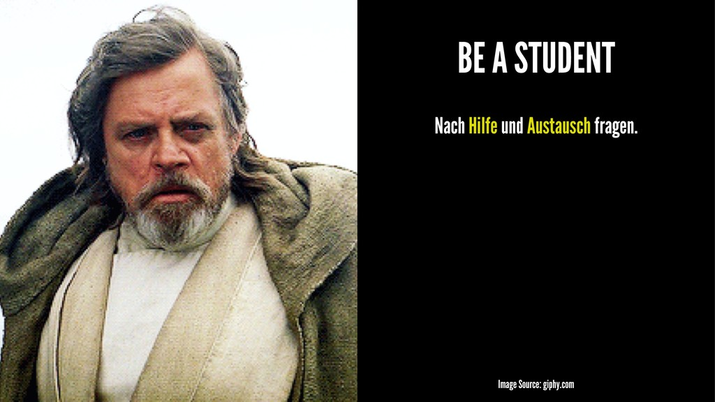 BE A STUDENT Nach Hilfe und Austausch fragen. I...
