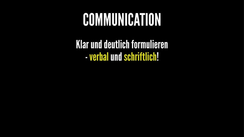 COMMUNICATION Klar und deutlich formulieren - v...