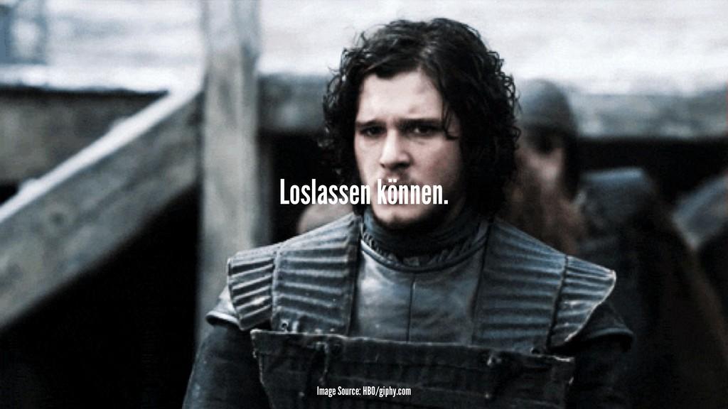 Loslassen können. Image Source: HBO/giphy.com