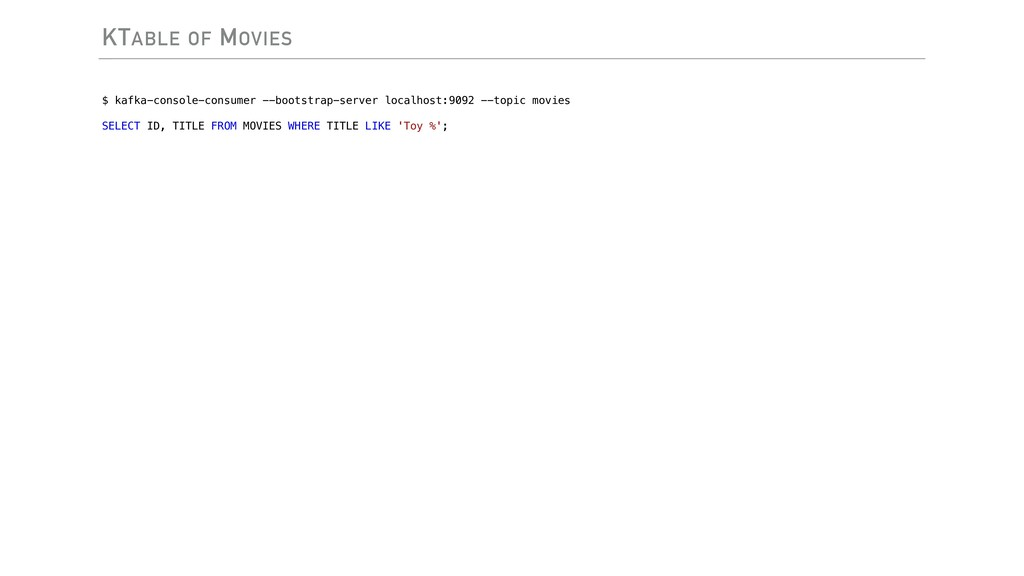 KTABLE OF MOVIES $ kafka-console-consumer --boo...
