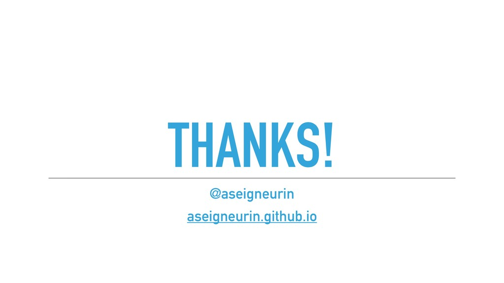 THANKS! @aseigneurin aseigneurin.github.io