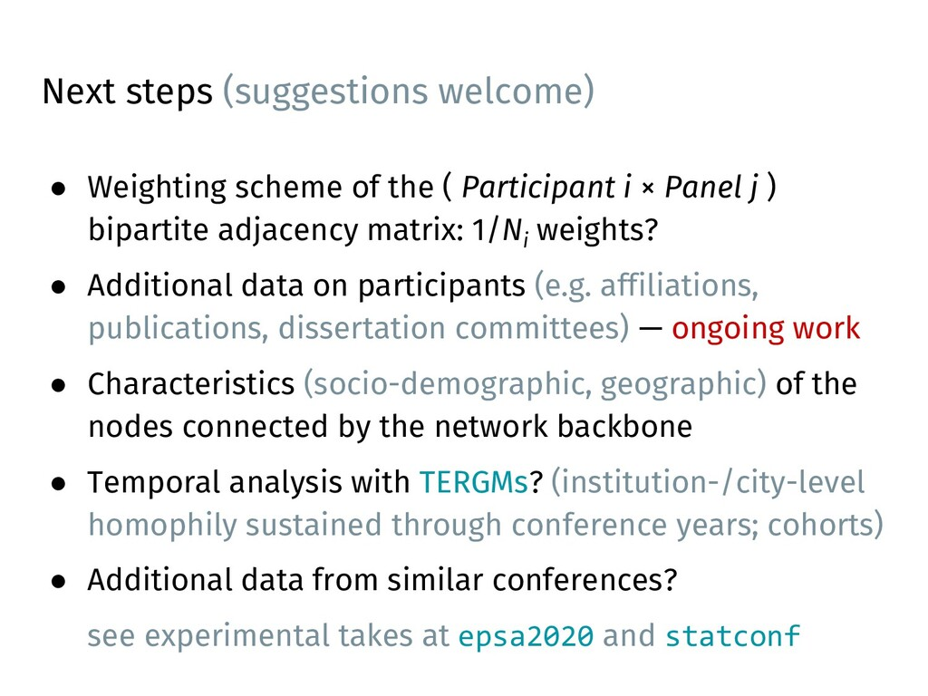 Next steps (suggestions welcome) ● Weighting sc...